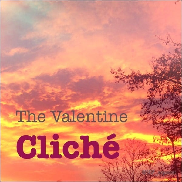 The Valentine Cliché
